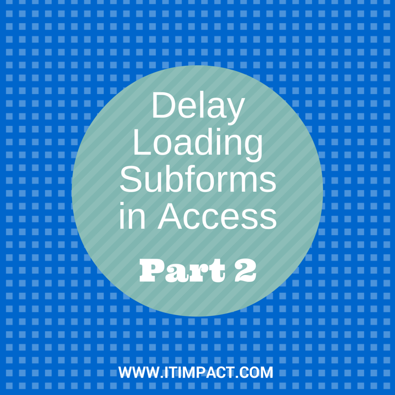 Prevent Subforms in Access from Loading Before Main Forms