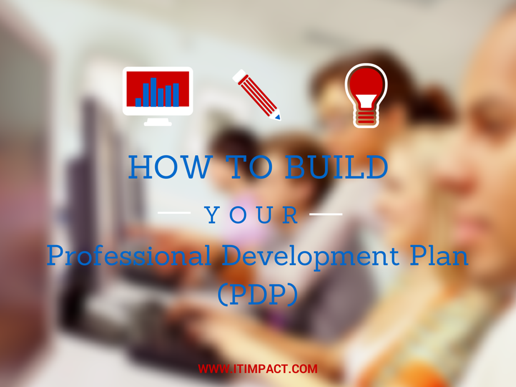 How to Build Your Professional Development Plan (PDP) IT Impact Access Experts Chicago Susan Kenedy (2)